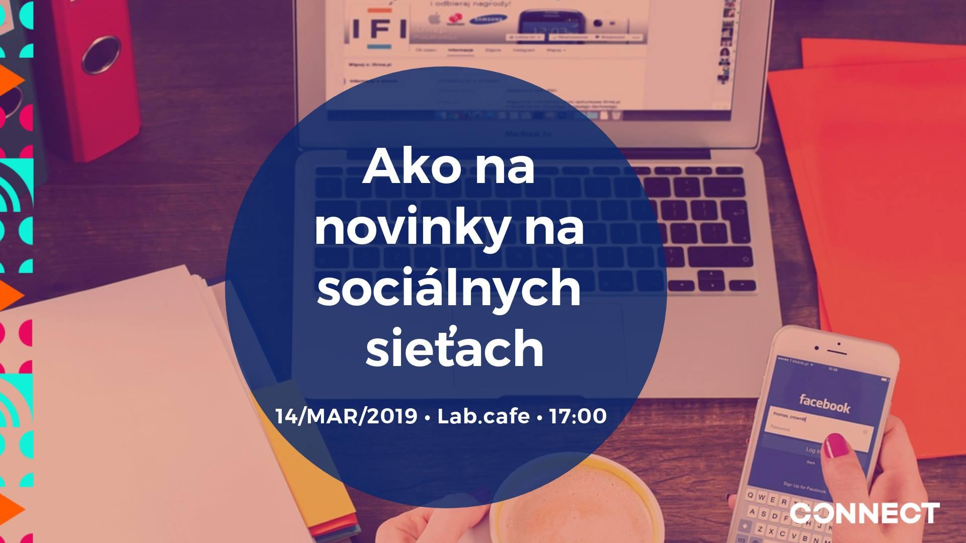 dfec0af053d8 Workshop – Ako na novinky na sociálnych sieťach – Connect Coworking